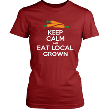 Eat Local Grown Keep Calm Women's Tee