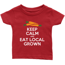 Eat Local Grown Keep Calm Infant Tee