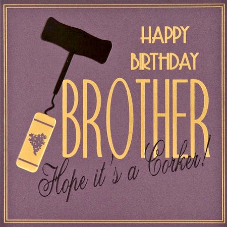Five Dollar Shake Brother Hope it's a Corker Birthday Card - Purple
