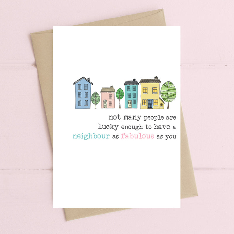 Dandelion Stationery - Fabulous Neighbour Blank Card
