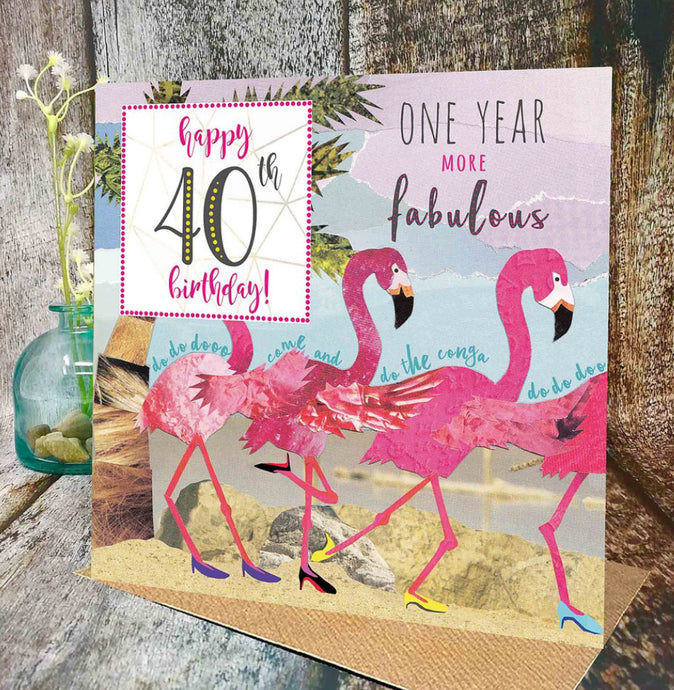 Flying Teaspoon One Year More Fabulous Flamingo 40th Birthday Card