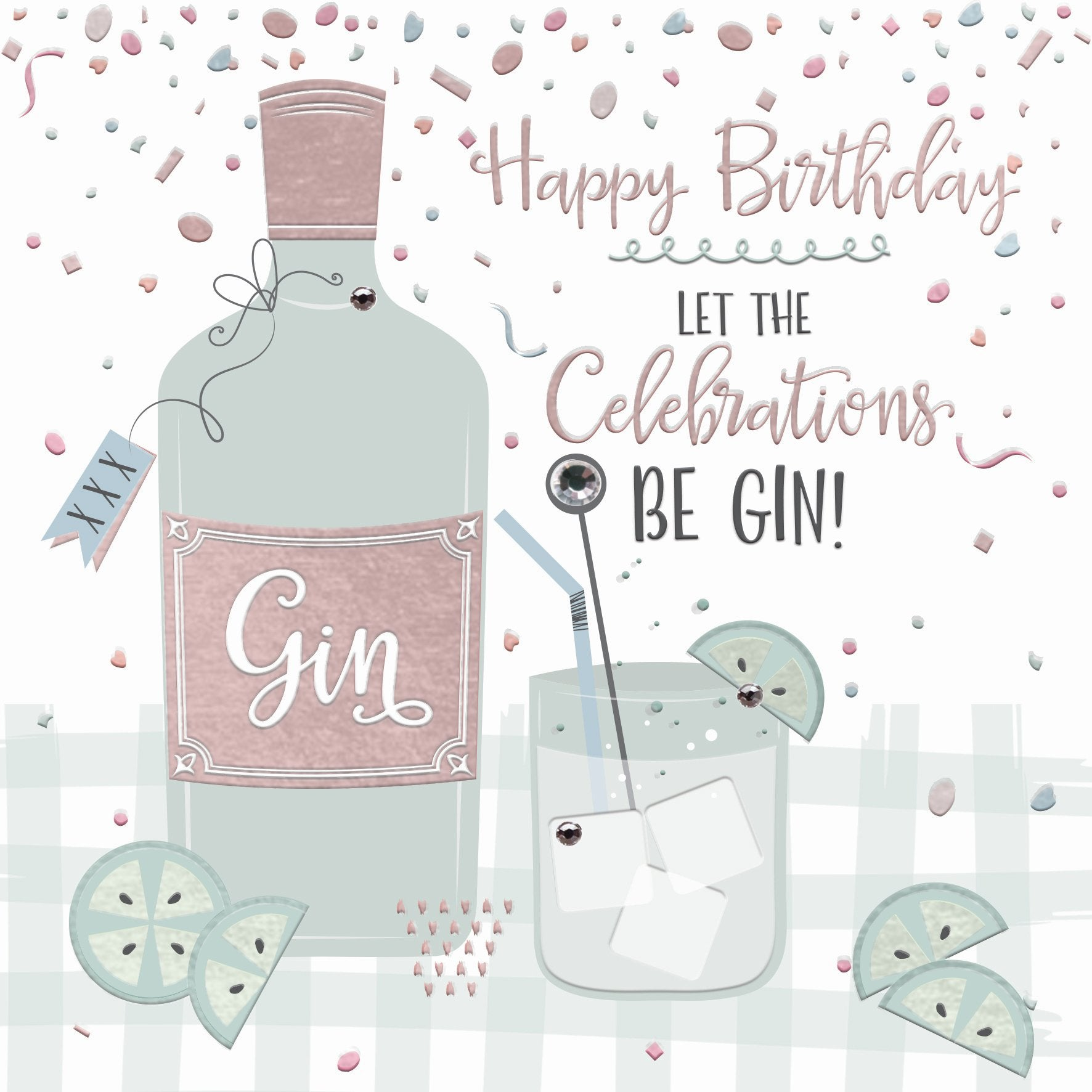 Let the celebrations be Gin Birthday Card