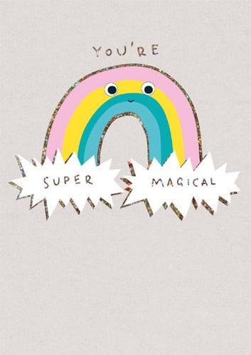 The Art File - You're Super Magical Rainbow Card