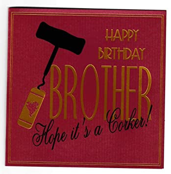 Five Dollar Shake Brother Hope it's a Corker Birthday Card - Red