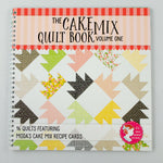 The Cake Mix Quilt Book Volume One