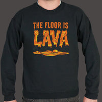 The Floor Is Lava  Sweater