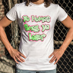 Yo Homes Smell Ya Later T-Shirt (Ladies)
