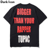 Bigger than Your Rapper Tee Shirts Short Sleeve Summer O-neck Casual T-shirt Black White