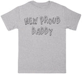 New Proud Daddy - Vater T-Shirt