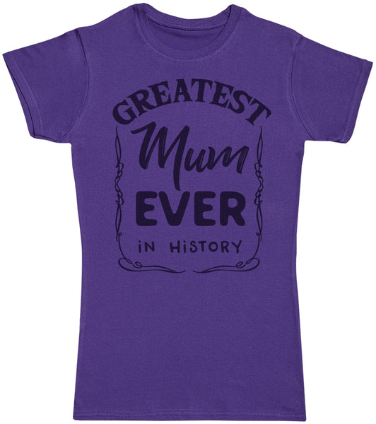 Greatest Mum Ever In History - Mutter T-Shirt