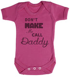 Don't Make Me Call Daddy Baby Bodys / Strampler