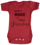 Don't Make Me Call Grandma Baby Bodys / Strampler