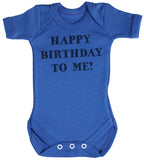 Happy Birthday To Me! Baby Bodys / Strampler