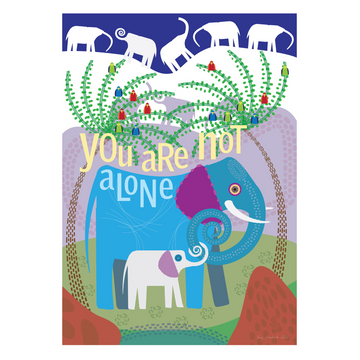 You Are Not Alone | Elephant Mindfulness Print - KNUS