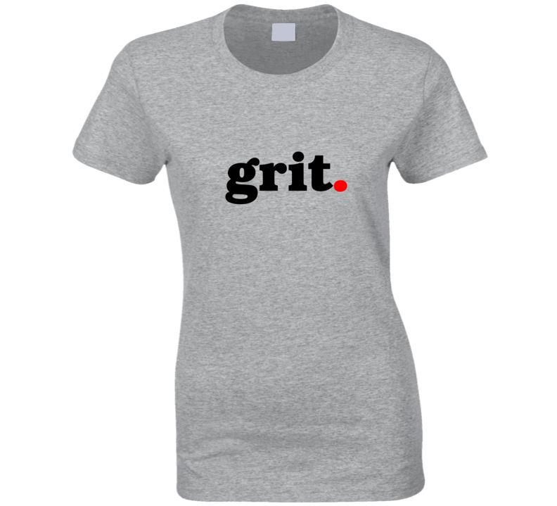 Grit - Ladies T Shirt
