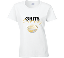 Grits Sweet Only Ladies T Shirt