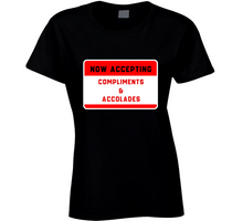 Now Accepting Compliments Ladies T Shirt