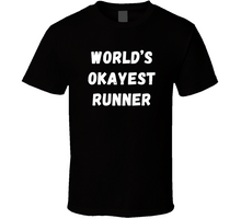 Worlds Okayest Runner Funny T Shirt
