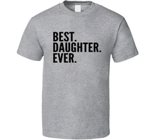 Best Daughter Ever Cool T Shirt