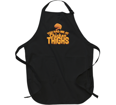 You Had Me At Chicken Thighs Apron