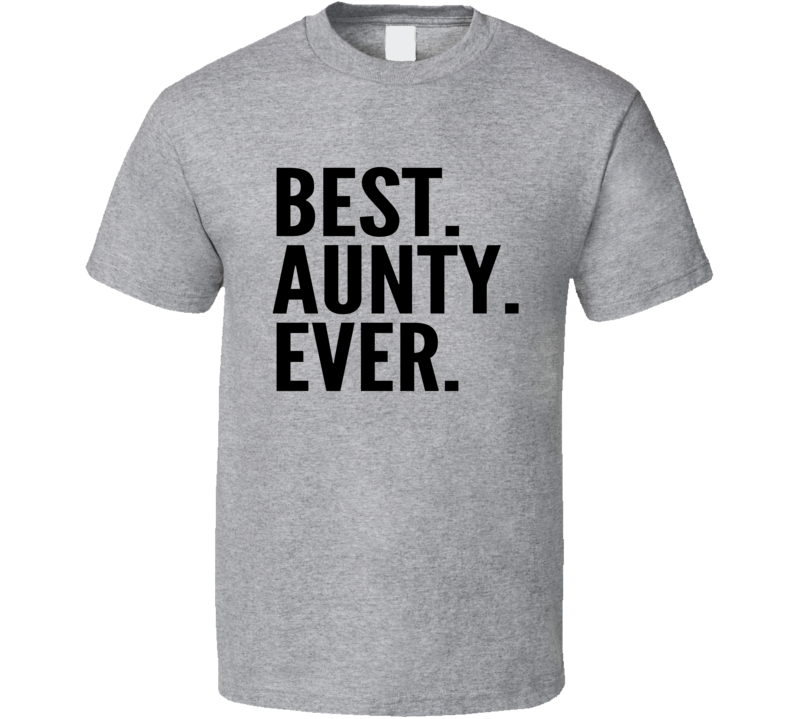 Best Aunty Ever Cool T Shirt