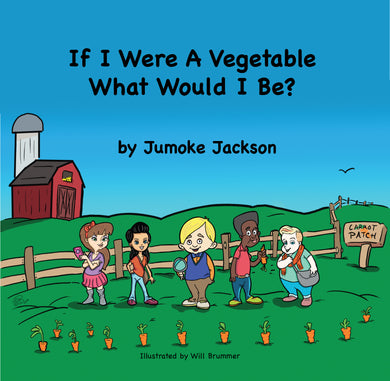 If I Were A Vegetable (Children's Book)
