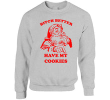 Bitch Better Have My Cookies Ladies T Shirt