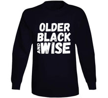 Older Black and Wise Cool T Shirt