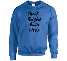 Thick Thighs Save Lives Ladies T Shirt