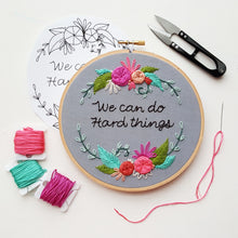 """We Can Do Hard Things"" Embroidery Kit"