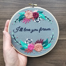 """I'll love you forever"" Original Hoop Art"