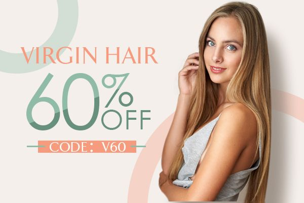 virgin hair 60% off