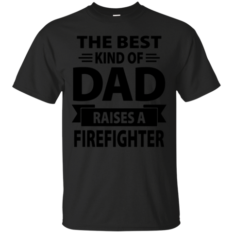 The Best Kind Of Dad Raises A Firefighter