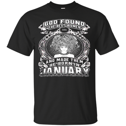 JANUARY - BORN IN JANUARY - GOD FOUND THE BEST WOMEN - JANUARY Shirt - JANUARY tshirt - zodiac - Capricorn - Aquarius - Birthday Gifts - Best seller 7545