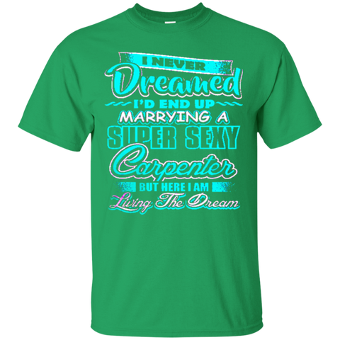 Carpenter's Wife Shirt - End Up Marrying A Super Sexy Carpenter 8789