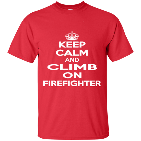 Keep calm and climb on firefighter 7584