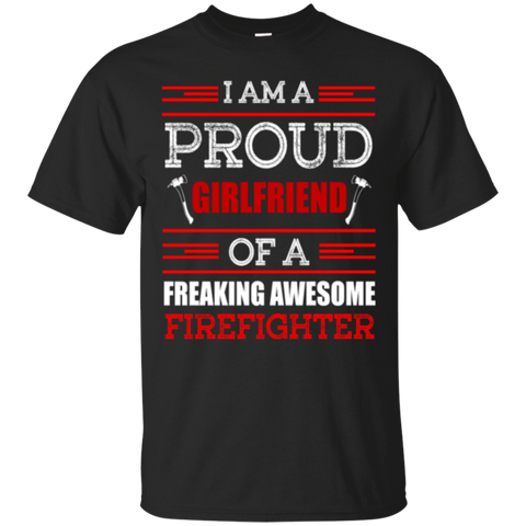 Proud Girlfriend Of A Firefighter Gift and Design