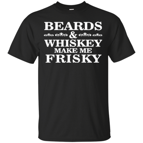 Beards and Whiskey Make Me Frisky Funny Tshirt TShirts  Mens Premium TShirt 6484