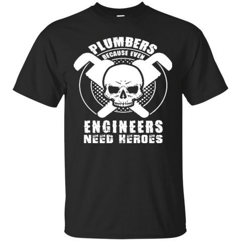 Plumbers Because Even Engineers Need Heroes Great Gift For Any Plumber 2031