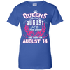 #1 The real queens are born on august 14