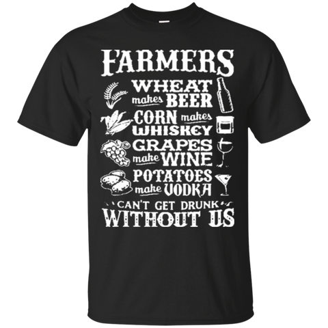 FARMERS WHEAT MAKES BEER CORN MAKES WHISKEY GRAPES MAKE WINE T SHIRTS 2410