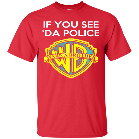 If You See Da Police Warn A Brother Funny Shirt Hoodie Gift 6501