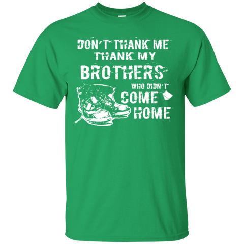 Veteran - Dont Thank Me Thank My Brothers Who Didnt come Home T-shirt 8388