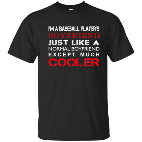 Baseball Players Tshirt  Im a Baseball Players boyfriend just like a normal boyfriend except 9096