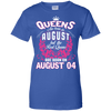 #1 The real queens are born on august 04