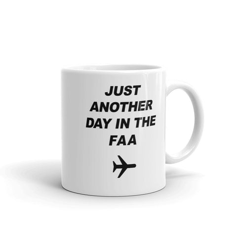 Just Another Day In The FAA - Coffee Mug - DRONECLOTHES