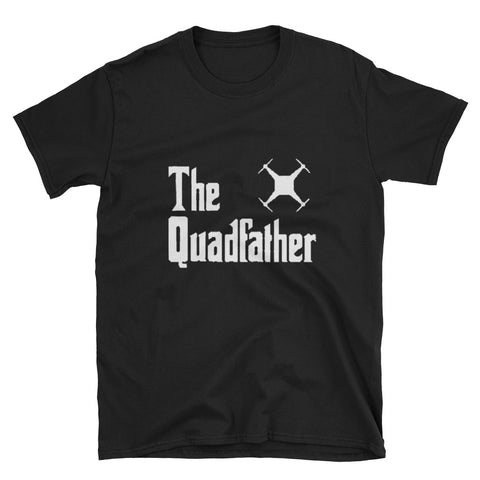 The QuadFather T-Shirt - DRONECLOTHES