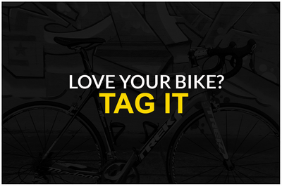 Love Your Bike? TAG IT