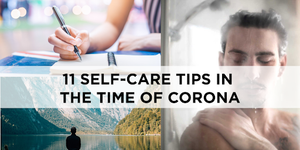 11 Self-Care Tips in The Time of Corona
