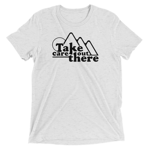 Take Care Triblend - Beyond The Treeline Clothing - Hiking, Mountains, Camping, Outdoors, Shirts, Hoodie